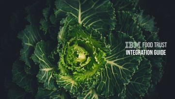 Integrating with IBM Food Trust